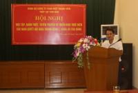 Hội nghị học tập, quán triệt, tuyên truyền và triển khai thực hiện  các Nghị quyết Hội nghị Trung ương 7, khóa XII của Đảng